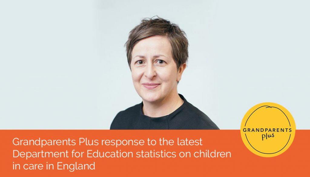 Grandparents Plus response to the latest Department for Education statistics on children in care in England