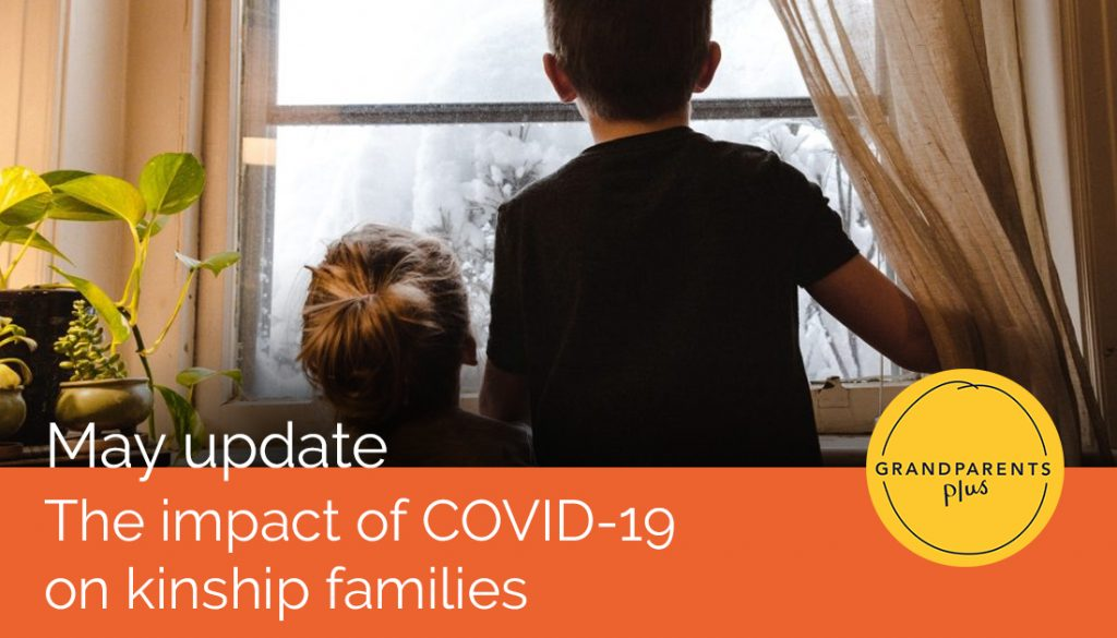 The impact of COVID-19 on kinship families: May update